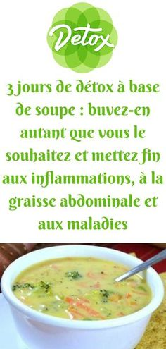3 days soup-based detox: drink as much as you want and stop the inflammation - . 3 days soup-based detox: drink as much as you want and stop the inflammation - comment perdre du poids - Body Cleanse Drink, Easy Detox Cleanse, Detox Tips, Cleanse Recipes, Healthy Soup Recipes, Detox Drinks, Healthy Cleanse, Diet Detox, Natural Detox Water