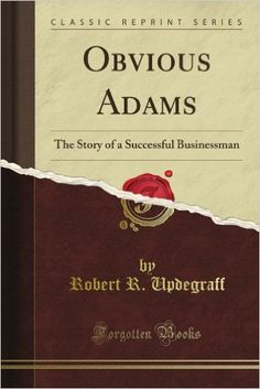 Amazon.com: Obvious Adams: The Story of a Successful Businessman (Classic Reprint): Robert R. Updegraff: Books