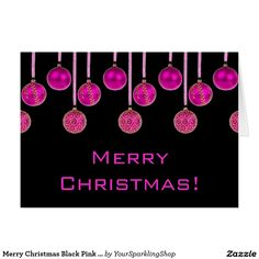Merry Christmas Black Pink Baubles #ChristmasCard