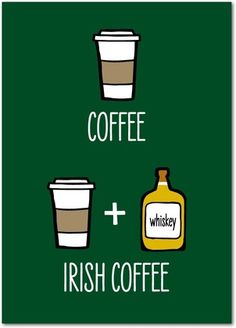 Coffee + Whiskey - A St Patrick's Day essential recipe. Funny greeting cards from treat.com