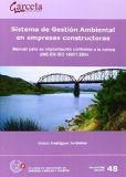 Sistema de gestión ambiental en empresas constructoras : manual para su implantación conforme a la norma UNE-EN ISO 14001:2004 /  Gracia Rodríguez Jerónimo http://encore.fama.us.es/iii/encore/record/C__Rb2652817?lang=spi