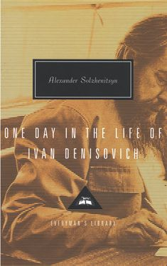 The cover of the book One Day in the Life of Ivan Denisovich Complete Works Of Shakespeare, Nobel Prize In Literature, You Deserve Better, Penguin Random House, He Day, Secret Life, The Life, Oppression, Paperback Books