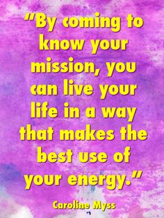 Come To Know Your Mission | Caroline Myss | The Tao of Dana