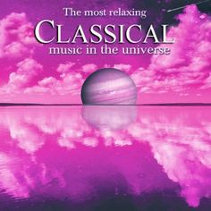 The Most Relaxing Classical Music in the Universe « Holiday Adds
