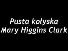 Pusta kołyska - Mary Higgins Clark | Audiobook PL - YouTube Mary Higgins Clark, Audiobook, Youtube, Youtubers, Youtube Movies