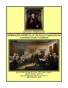 Federalist Papers No 42, Powers of The Constitution cont. by Chuck Thompson via slideshare