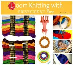 Loom Knitting with Embroidery Floss Patterns with Video