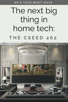 The next big thing in home tech? The CSEED 262, a super sleek TV that will make your living room feel like an actual movie-going experience (i.e. enjoy your new home theater).