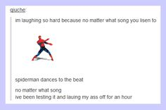Dunno if I already pinned it or not. but yeah haha (gif). Haha I tested it so funny! What does the fox say was my favourite matchup! My Tumblr, Tumblr Funny, Ringa Linga, Haha, Funny Quotes, Funny Memes, Hilarious Sayings, Funny Spider Memes, Spider Man Funny