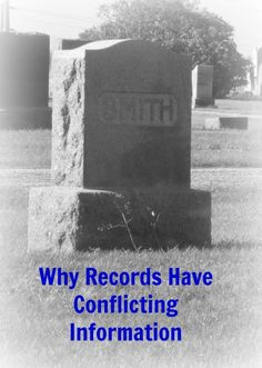 Why Records Have Conflicting Information  Blog — Ancestral Insights Genealogy and Family History Records
