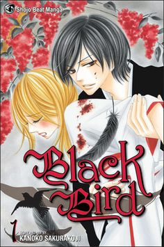 "Black Bird  By: Kanoko Sakurakoji  ""Amazing and really strange all at the same time!"""