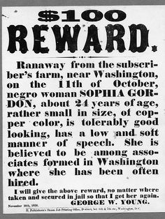 Runaway Slave reward poster, November 1858.  Congress voted to let slave hunters go into Northern states & kidnap runaway slaves from the street or from their homes. If a freed slave didn't carry papers from a former master saying they were legally freed, they could be taken as well.