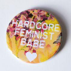 Pins & Patches for SS16 {}{}{}{}Hardcore Feminsit Babe Feminist Pin by FabulouslyFeminist on Etsy, $2.75