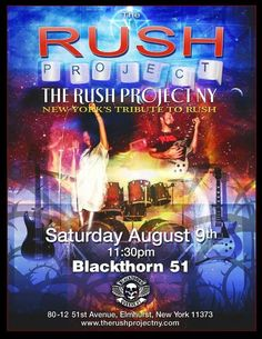 The Rush Project NY Saturday, 8/9 @ Blackthorn 51