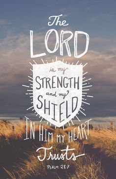 His Word - Typographic Verses — The LORD is my strength and my shield; in him my...