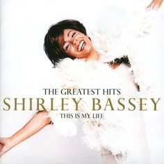 Shirley Bassey.
