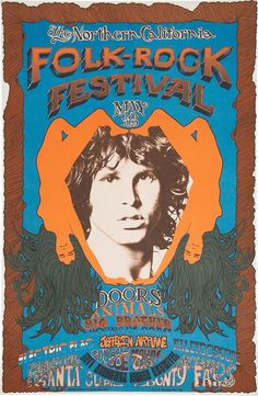 Northern California Folk Rock Festival  May 18-19, 1968  Artist: Carson Morris Studios  Venue: Santa Clara Fairgrounds. Jim Morrison cover. The Northern California Folk Rock festival was held outdoors at the San Jose fairgrounds in the summer 1968 and featured all of the top rock bands of the day, including Big Brother and the Holding Company, the Doors, and Jefferson Airplane. The Grateful Dead also appeared, though they were not included on the posters.