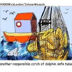 Dolphin Safe, important for a vegetarian tuba player