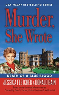 Murder she wrote: Death of a blue blood by Jessica Fletcher (Paperback / Murder Mysteries, Cozy Mysteries, Murder Most Foul, Spooky Places, Old Flame, Terry Pratchett, Blue Bloods, Mystery Books, People Talk