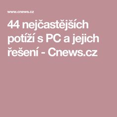 44 nejčastějších potíží s PC a jejich řešení - Cnews. Pc Mouse, Linux, Pisa, Internet, Education, Windows, Facebook, Teaching, Training
