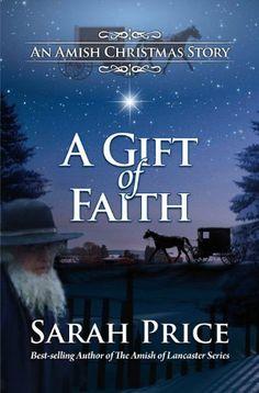 A Gift of Faith: An Amish Christmas Story by Sarah Price, http://www.amazon.com/dp/B00I49TGHC/ref=cm_sw_r_pi_dp_stKLtb0GZG1FB