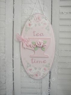 hp pink shabby clay roses Teacup Tea Time Sign Wall Plaque cottage kitchen chic | eBay