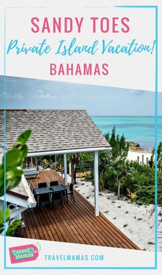 Sandy Toes Bahamas ~ Live the Luxurious Life on Your Own Private Island