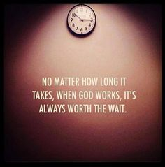 Be patient. God will do his work. God will give us justice.