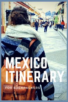 Backpacking Mexico - Mexico Itinerary - Only Once Today