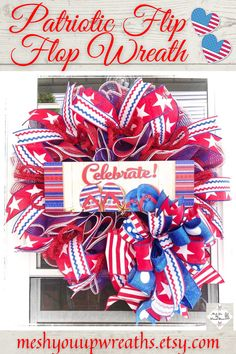 """""""Celebrate!"""" the 4th of July with this beachside summer wreath! Whether you're near the water, or just dreaming of it, this patriotic wreath will look too cute on your front door! Patriotic Wreath, 4th Of July Wreath, Mesh Wreaths, Wreaths For Front Door, Flip Flop Wreaths, 4th Of July Party, Summer Wreath, Wood Doors, Red White Blue"""