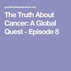 The Truth About Cancer: A Global Quest - Episode 8