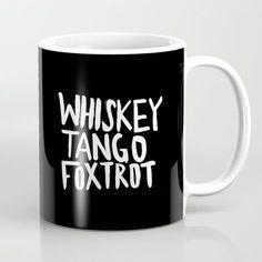 Whiskey Tango Foxtrot x WTF Coffee Mug by floresimagespdx Funny Coffee Mugs, Funny Mugs, Coffee Mug Quotes, Awesome Coffee Mugs, Coffee Love, Coffee Cups, Mug Shots, Tea Mugs, Mug Cup