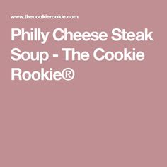 Philly Cheese Steak Soup - The Cookie Rookie® Cafe Delight, Steak Soup, Philly Cheese, Bread Bowls, Cheesesteak, Stew, Soup Recipes, Dinner Ideas, Robin