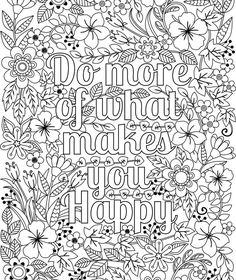 do more of what makes you happy coloring page for adults kids flower design colouring sheet inspirational artwork digital download
