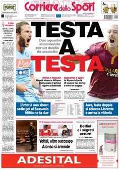 Ecco la PRIMAPAGINA di oggi: TESTA A TESTA. Napoli sbanca Milano. Reina para il primo rigore a Balotelli. La Roma trionfa di nuovo nel derby e vive un sogno. L'Inter è uno show: sette gol al Sassuolo.