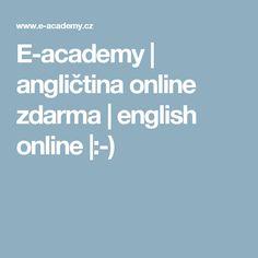 E-academy | angličtina online zdarma | english online |:-)