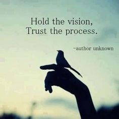Vision and process. If that fails, try gin.