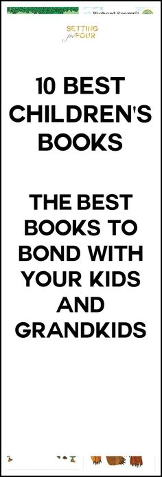 10 + Best Kids Books For Bonding And Learning - these children's stories are an essential part of kids learning, stimulating their imagination and bonding with family members. These are timeless classics for your kids or grandkids that are so fun to read with the kiddos! Great gift ideas!