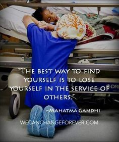 serving others.too many people in this world have a fucked up selfish mentality.life is not always about making your life better individually.that's not how you make a change. That's not how you love.help other people live & love as well. Way Of Life, The Life, Nurse Life, Love My Job, Beautiful Words, Great Quotes, In This World, Finding Yourself, Medicine