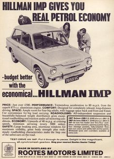 Vintage Trucks Hillman Imp advert Dad had a turquoise one for a while. We had the Hillman singer chamois do - Hillman Imp. In my opinion, one of the nicest looking cars of all time. Vintage Advertisements, Vintage Ads, Vintage Posters, Vintage Designs, Coventry, Vintage Motorcycles, Cars Motorcycles, Classic Motors, Classic Cars