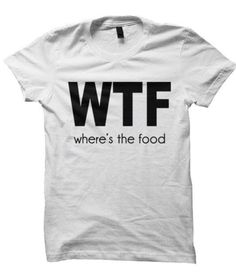 WTF where's the food tshirt design