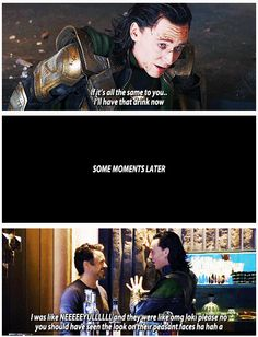 I think the movie would have ended differently if Loki said yes to that drink. XD