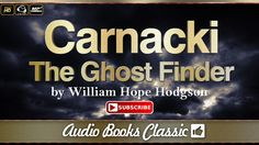 Audiobook: Carnacki, the Ghost Finder by William Hope Hodgson | Full Ver...