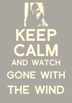 Keep Calm and watch . Gone With The Wind. It works for me :) Vivien Leigh, Go To Movies, Great Movies, Keep Calm, Wind Quote, Margaret Mitchell, Tomorrow Is Another Day, Gone With The Wind, Classic Movies