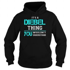Awesome Tee Its a DIEBEL Thing You Wouldnt Understand - Last Name, Surname T-Shirt T shirts