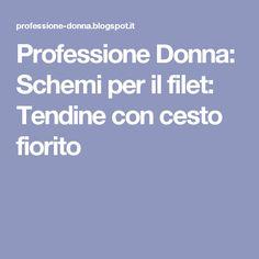 Professione Donna: Schemi per il filet: Tendine con cesto fiorito