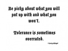 Larry Winget Quote - tolerance is sometimes over-rated