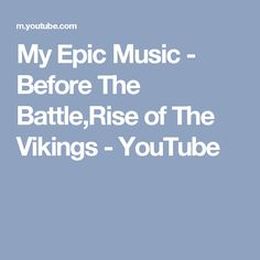 My Epic Music - Before The Battle,Rise of The Vikings - YouTube