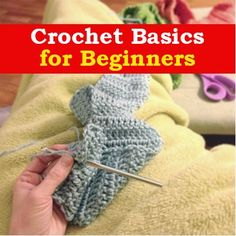 #Crochet Basics: There are a handful of simple techniques you'll need to know for most basic crochet patterns.  Just remember to keep a loose hold on the yarn, don't worry about mistakes, and have fun!