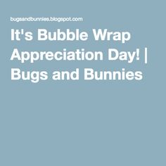It's Bubble Wrap Appreciation Day! | Bugs and Bunnies